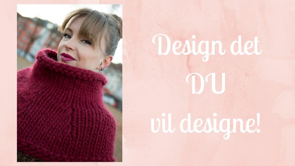 Design det du vil designe